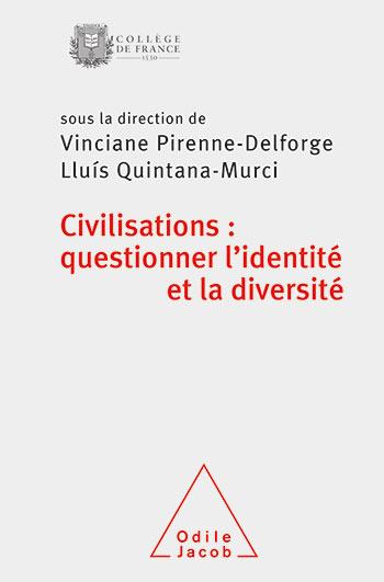 Civilisations : questionner l'identité et la diversité