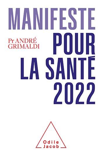 Manifeste pour la santé 2022 - 20 ans d'égarements : il est temps de changer