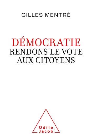 Démocratie. Rendons le vote aux citoyens