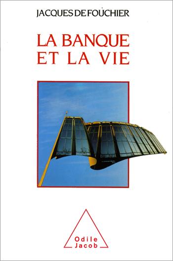 Banque et la Vie (La)