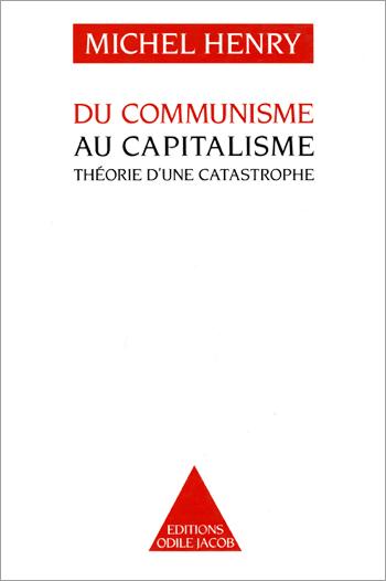 Du communisme au capitalisme - Théorie d'une catastrophe