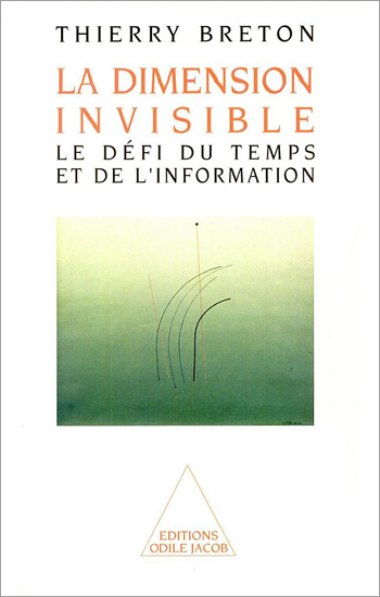 Dimension invisible (La) - Le défi du temps et de l'information