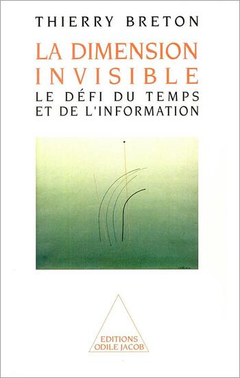 Dimension invisible (La) - Le défi du temps et de l'information