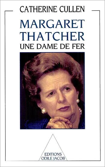 Margaret Thatcher : une dame de fer