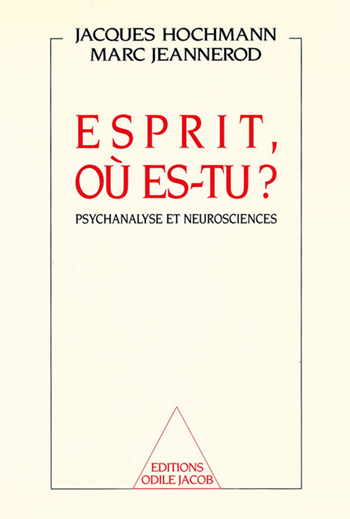 Is there anybody there ? - Psychoanalysis and Neuroscience