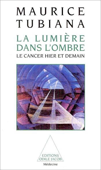 Lumière dans l'ombre (La) - Le cancer hier et demain