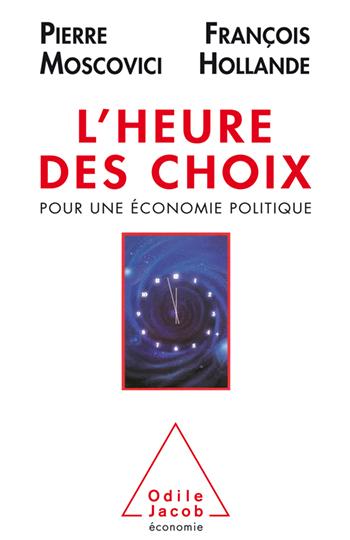 Heure des choix (L') - Pour une économie politique