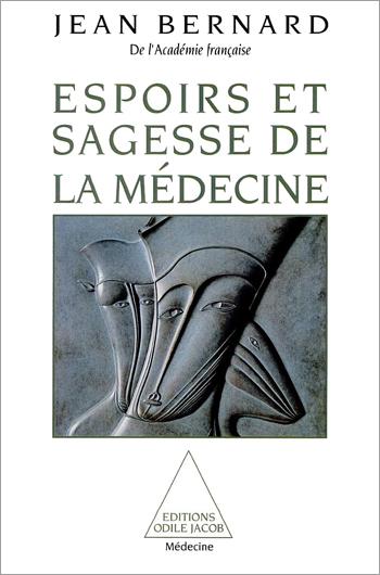 Espoirs et Sagesse de la médecine