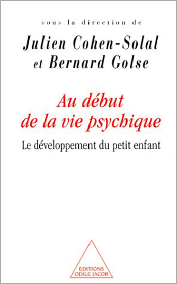 At the Beginning of Psychological Life - The development of the small child