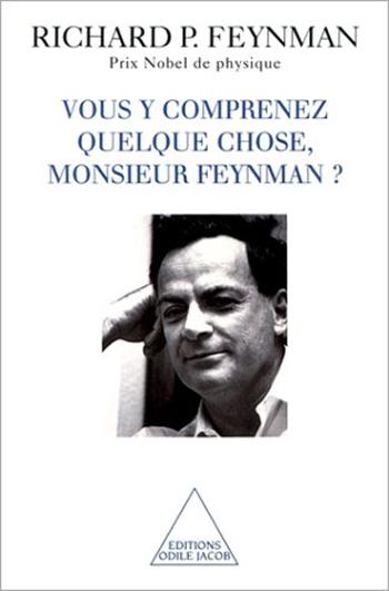 Vous y comprenez quelque chose, Monsieur Feynman ?