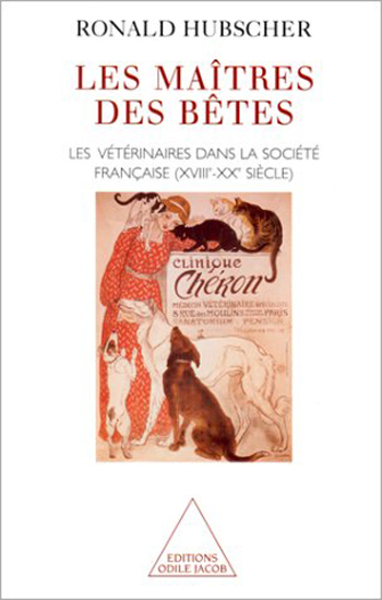 Animal Masters - Veterinarians in French Society (18th-20th Century)