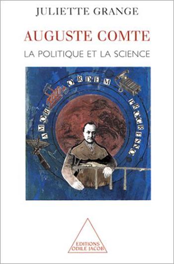 Auguste Comte - La politique et la science