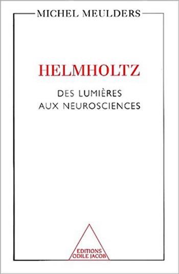 Helmholtz - Des lumières aux neurosciences