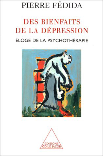 Benefits of Depression (The) - An Appreciation of Psychotherapy