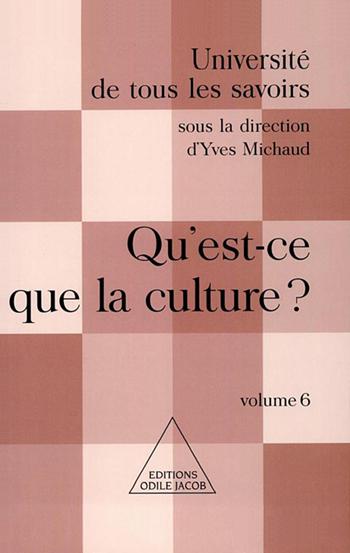 Qu'est-ce que la culture ? - (Volume 6)