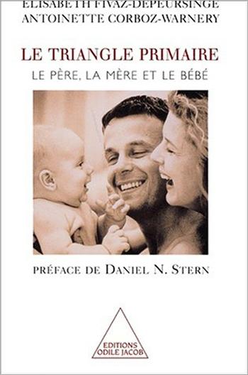 Triangle primaire (Le) - Le père, la mère et le bébé
