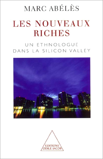 New Rich (The) - An Anthropologist in Silicon Valley