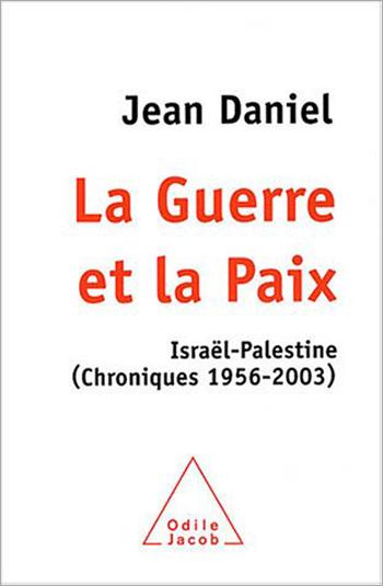 War and Peace - Israel-Palestine (Journalism 1956-2003)