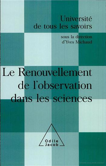 Renouvellement de l'observation dans les sciences (Le) - (Volume 9)