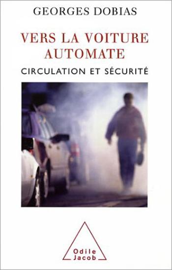 Vers la voiture automate - Circulation et sécurité