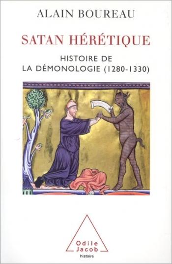 Satan hérétique - Histoire de la démonologie (1280-1330)