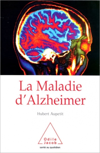 Maladie d'Alzheimer (La)