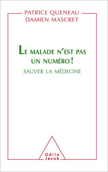 Malade n'est pas un numéro ! (Le) - Sauver la médecine