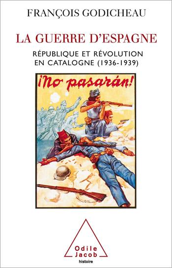 Guerre d'Espagne (La) - République et révolution en Catalogne (1936-1939)