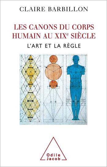 Canons du corps humain dans l'art français du XIXe siècle (Les) - L'art et la règle