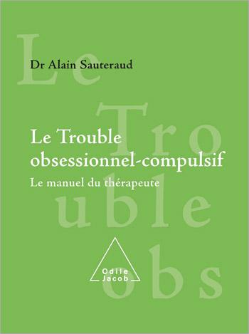 Trouble obsessionnel-compulsif (Le) - Le manuel du thérapeute