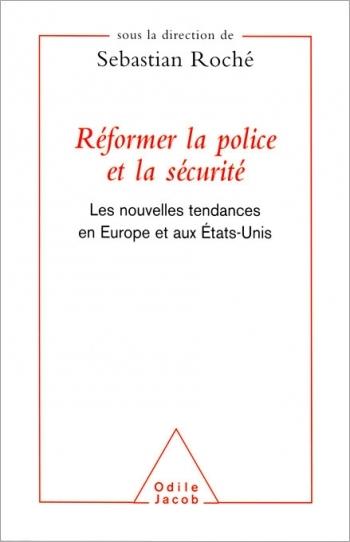 Réformer la police et la sécurité - Les nouvelles tendances en Europe et aux États-Unis