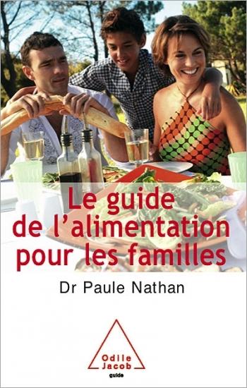Guide de l'alimentation pour les familles (Le)