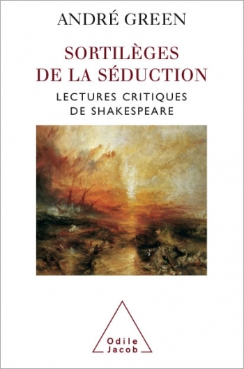 Sortilèges de la séduction - Lectures critiques de Shakespeare