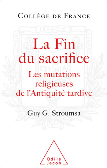 End of Sacrifice (The) - Religious Changes in Late Antiquity