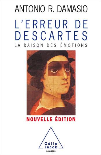 Descartes' Error: Emotion, Reason, and the Human Brain