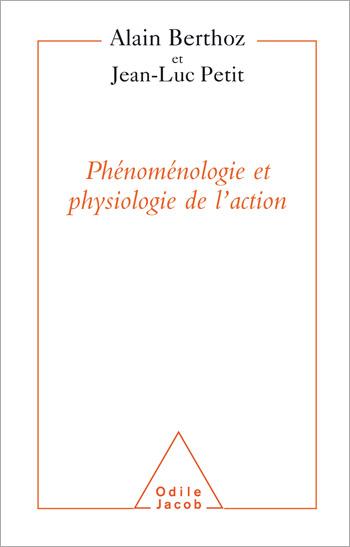 Phénoménologie et Physiologie de l'action