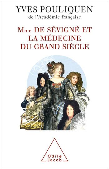 Madame de Sévigné et la médecine du Grand Siècle