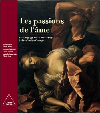 Passions de l'âme (Les) - Peintures des XVIIe et XVIIIe siècles de la collection Changeux