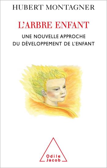 arbre enfant (L') - Une nouvelle approche du développement de l'enfant