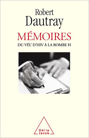 Mémoires - Du Vél d'Hiv à la bombe H