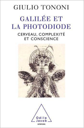 Galilée et la Photodiode - Cerveau, complexité et conscience