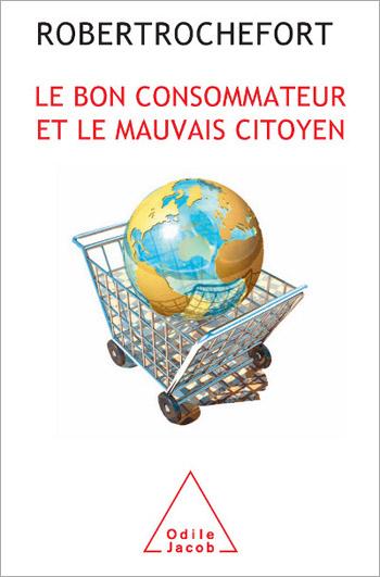 Bon Consommateur et le mauvais citoyen (Le)