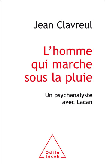 Man Who Walked in the Rain (The) - A Psychoanalyst and Lacan