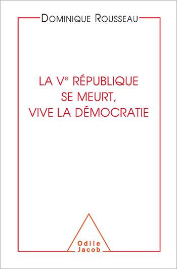 Ve République se meurt, vive la démocratie (La)