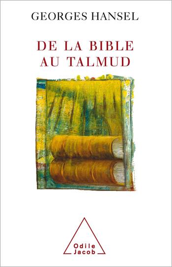 De la Bible au Talmud - suivi de L'Itinéraire de pensée d'Emmanuel Lévinas