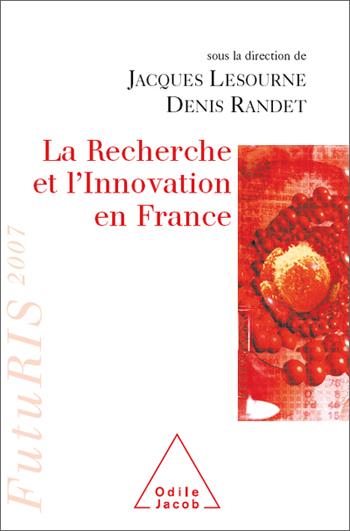 Recherche et l'Innovation en France (La) - FutuRIS 2007