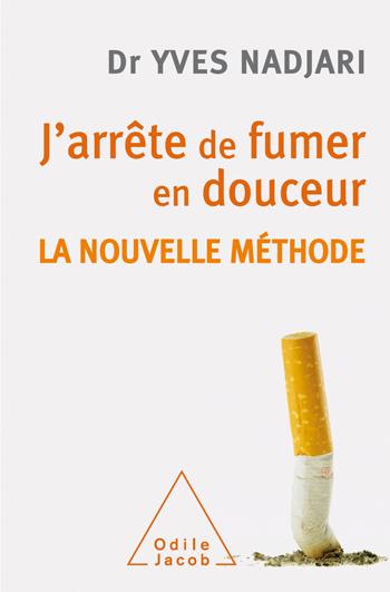 J'arrête de fumer en douceur - La nouvelle méthode