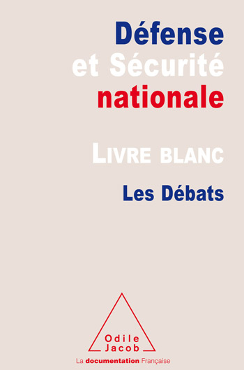 French White Paper on Defence and National Security (The) - The Debats