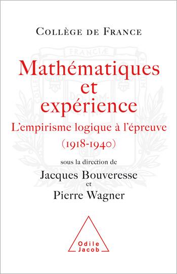 Mathématiques et expérience - L'empirisme logique à l'épreuve (1918-1940)
