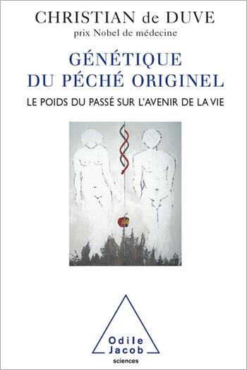 Génétique du péché originel - Le poids du passé sur l'avenir de la vie